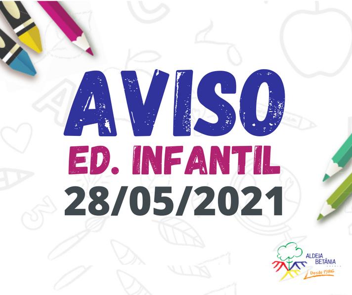 Comunicado Ed. Infantil - 28/05/2021
