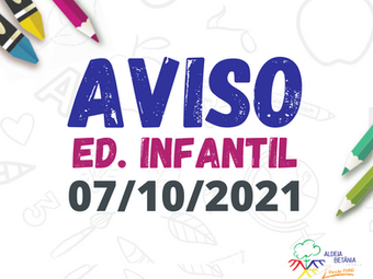 Comunicado - Ed. Infantil - 07/10/2021