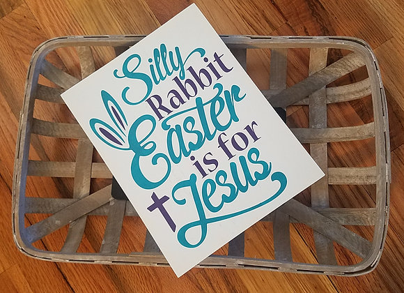 Silly rabbit Easter is for Jesus sign