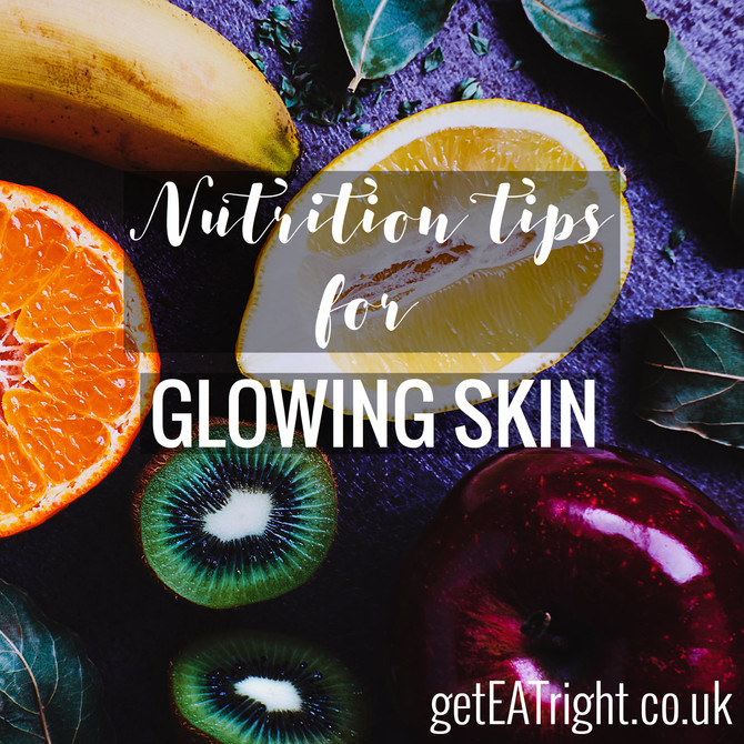 Nutrition tips for GLOWING SKIN