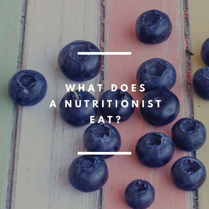 WHAT DOES A NUTRITIONIST EAT?