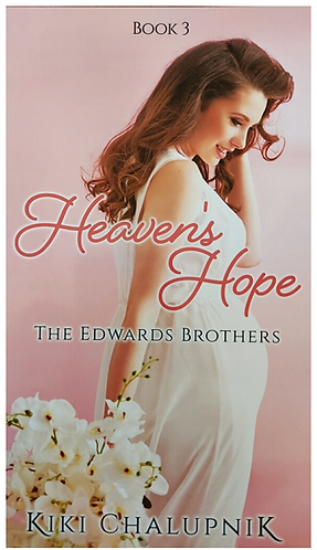 Heaven's Hope: The Edward's Brothers - Book Three - Soft Cover