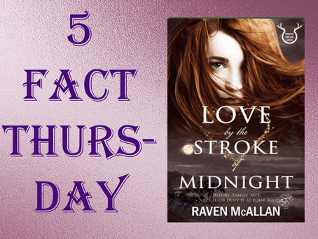 5 Fact Thursday -Love by the the Stroke of Midnight by @ravenMcAllan #romance #scotland
