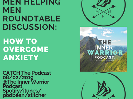 MEN HELPING MEN ROUNDTABLE: HOW TO OVERCOME ANXIETY.