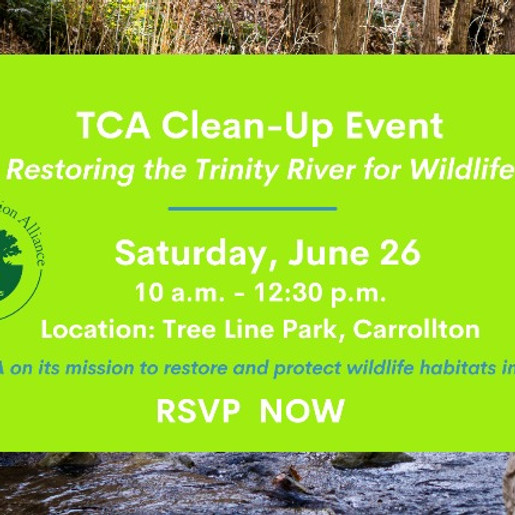 TCA Clean-Up Event: Restoring the Trinity River for Wildlife