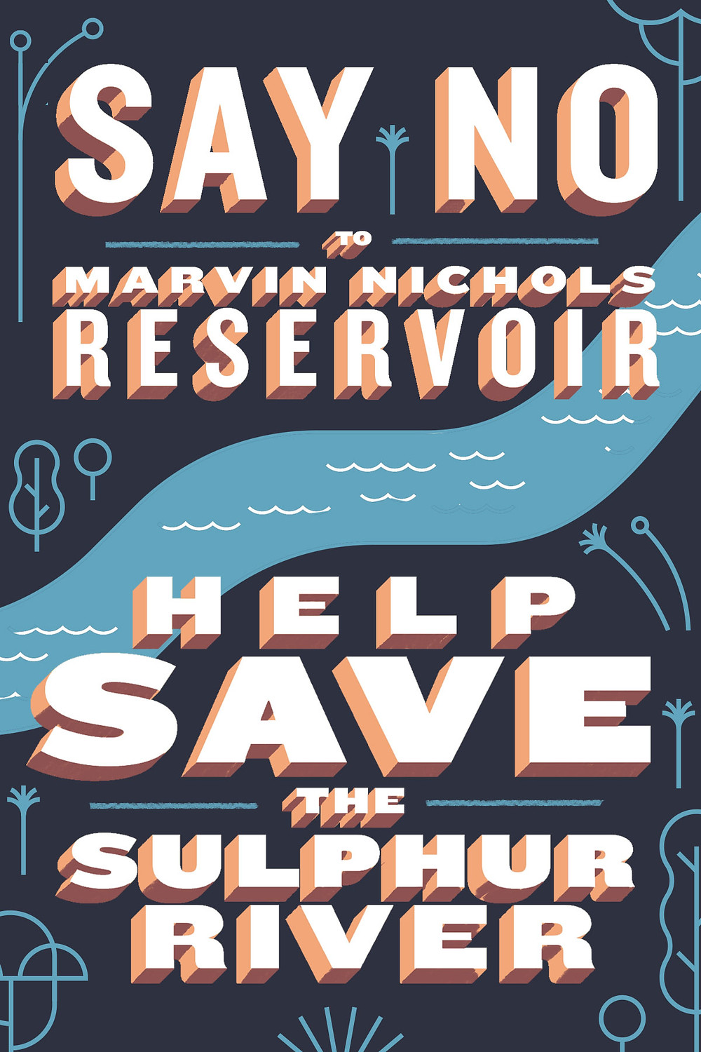 Graphic design image of a postcard that reads: Say no to Marvin Nichols Reservoir. Help save the Sulphur River!
