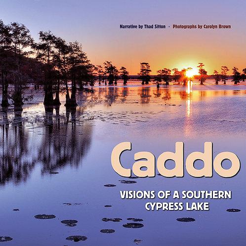 Caddo: Visions of a Southern Cypress Lake