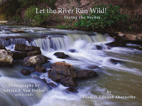 Let the River Run Wild! Saving the Neches