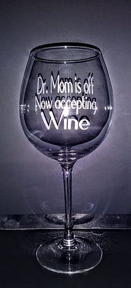 Dr Mom is off Now accepting Wine Glass