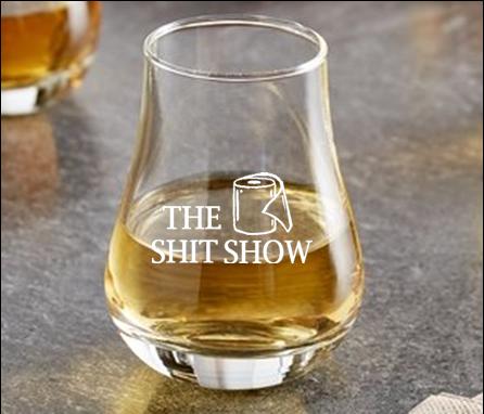 8 oz stemless taster (Shit Show)