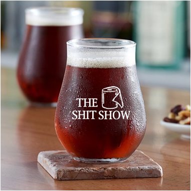 13 ounce  stemless beer or mixer glass (Shit Show)