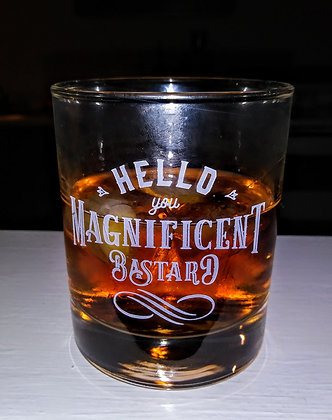 You Magnificent Bastard Glass