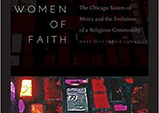 Review: Women of Faith: The Chicago Sisters of Mercy and the Evolution of a Religious Community