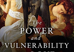 Review: The Power and Vulnerability of Love: A Theological Anthropology
