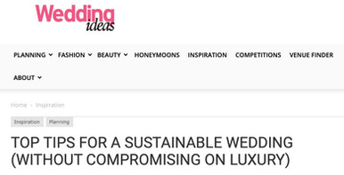 Wedding Ideas Magazine article.  Top Tips for a Sustainable Wedding.