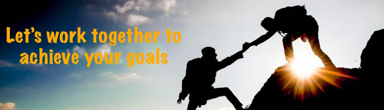 Working together to achieve your goals