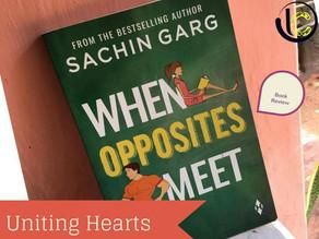 Book Review: 'When Opposites Meet' by Sachin Garg