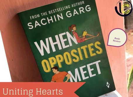 Book Review: 'When Opposites Meet' by Sachin Garg