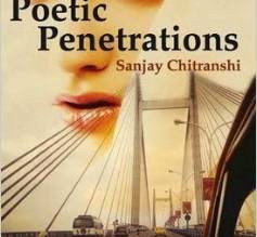 Book Review: 'Poetic Penetrations' by Sanjay Chitranshi