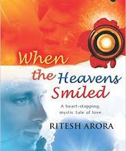 Book Review: 'When the heavens smiled' by Ritesh Arora