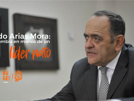 Ricardo Arias Mora: Colombia en manos de un líder nato