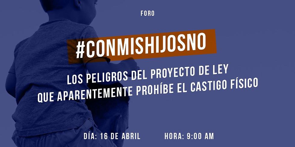 "Foro ""#ConMisHijosNo"""