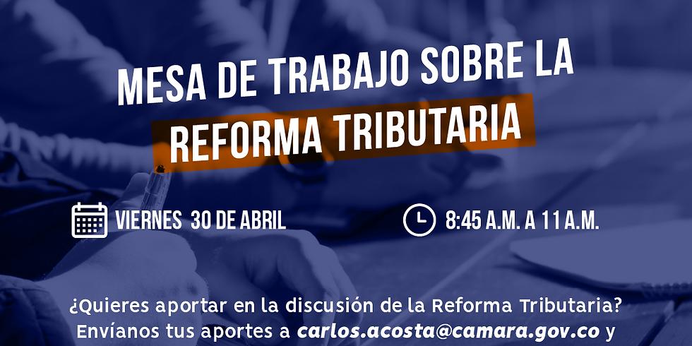 Mesa de trabajo Reforma Tributaria