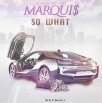 Marqui$ so what.jpg