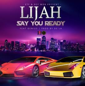 lijah say you ready.jpg