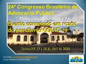 SUSPENSA A REALIZAÇÃO DO 24º CONGRESSO BRASILEIRO DE ADVOCACIA PÚBLICA