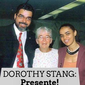 DOROTHY STANG: PRESENTE!