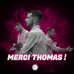 MERCI THOMAS!