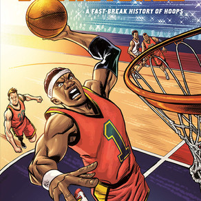 THE COMIC BOOK STORY OF BASKETBALL: A FAST-BREAK HISTORY OF HOOPS