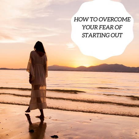How to overcome your fear of starting out