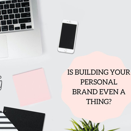 Is Building Your Personal Brand Even A Thing?