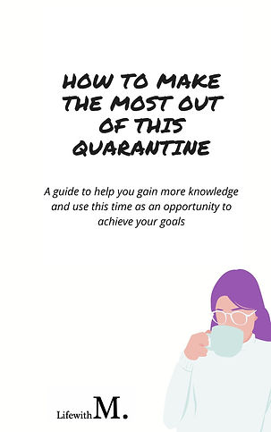 HOW TO MAKE THE MOST OUT OF THIS QUARANT