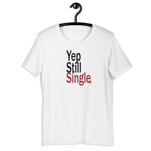 Yep Still Single Short-Sleeve Unisex T-Shirt
