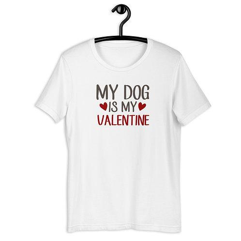 My Dog is My Valentine Short-Sleeve Unisex T-Shirt