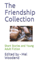 The Friendship Collection - Short Stories and Young Adult Fiction