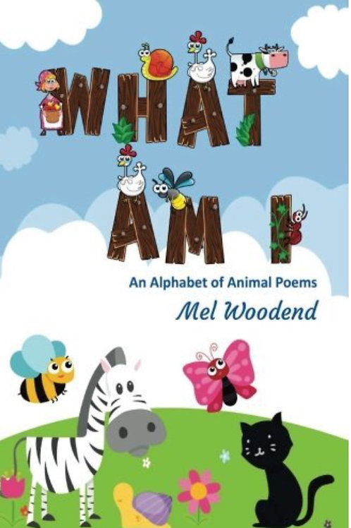 What Am I? An Alphabet of Animal Poems