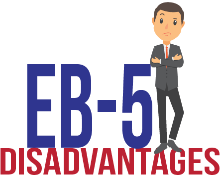 EB-5 Disadvanatges