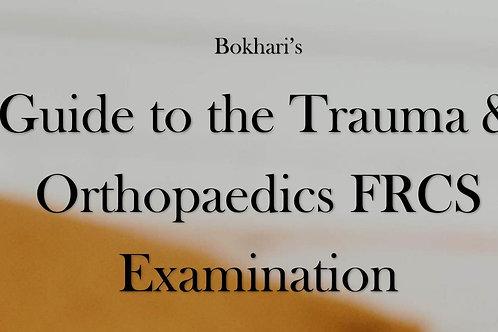 Bokhari's Guide to the Trauma and Orthopaedic FRCS examination