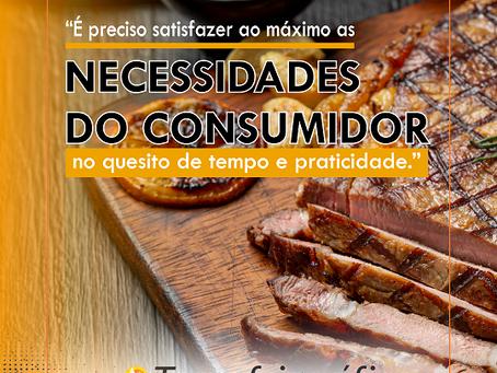 """""""É preciso satisfazer ao máximo as necessidades do consumidor, no quesito de tempo e praticidade."""""""