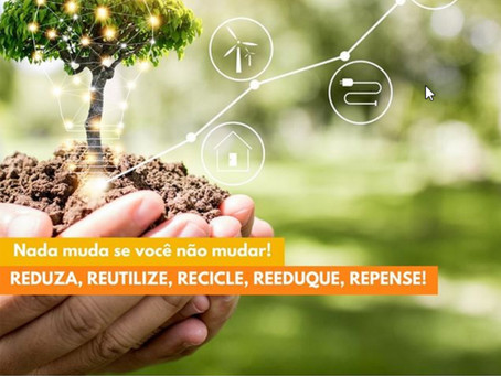 Reduza, reutilize, recicle, reeduque, repense!