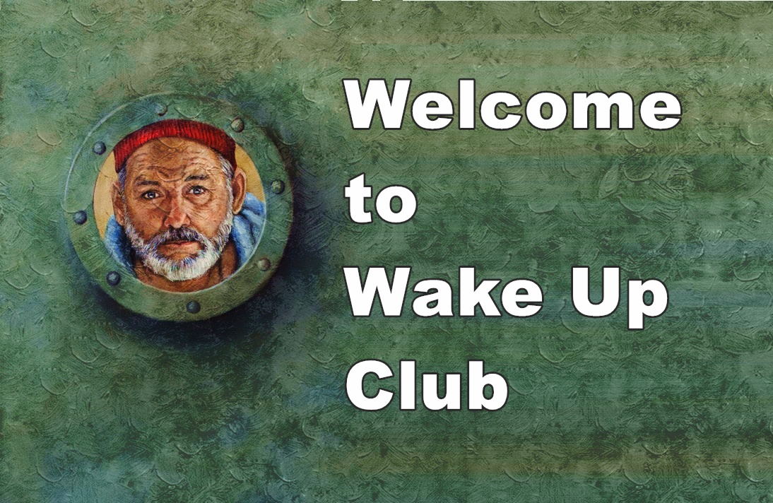 Welcome To Wake Up Club