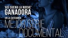 Así Suena la Noche es la mejor Serie Documental de la Televisión Publica latinoamericana.