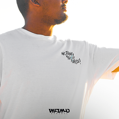 Wazmad Apparel - Nothing Without Purpose! (White)