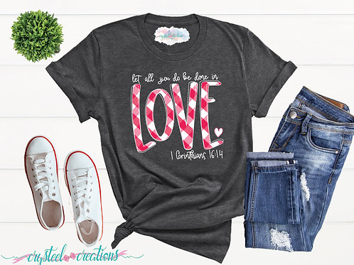 Let All You Do Be Done In Love Short-Sleeve Unisex T-Shirt