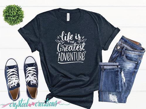 Life is the Greatest Adventure Short-Sleeve Unisex T-Shirt