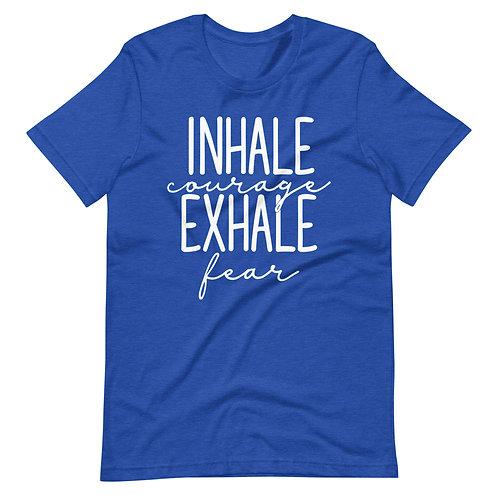 Inhale Courage Exhale Fear Short-Sleeve Unisex T-Shirt